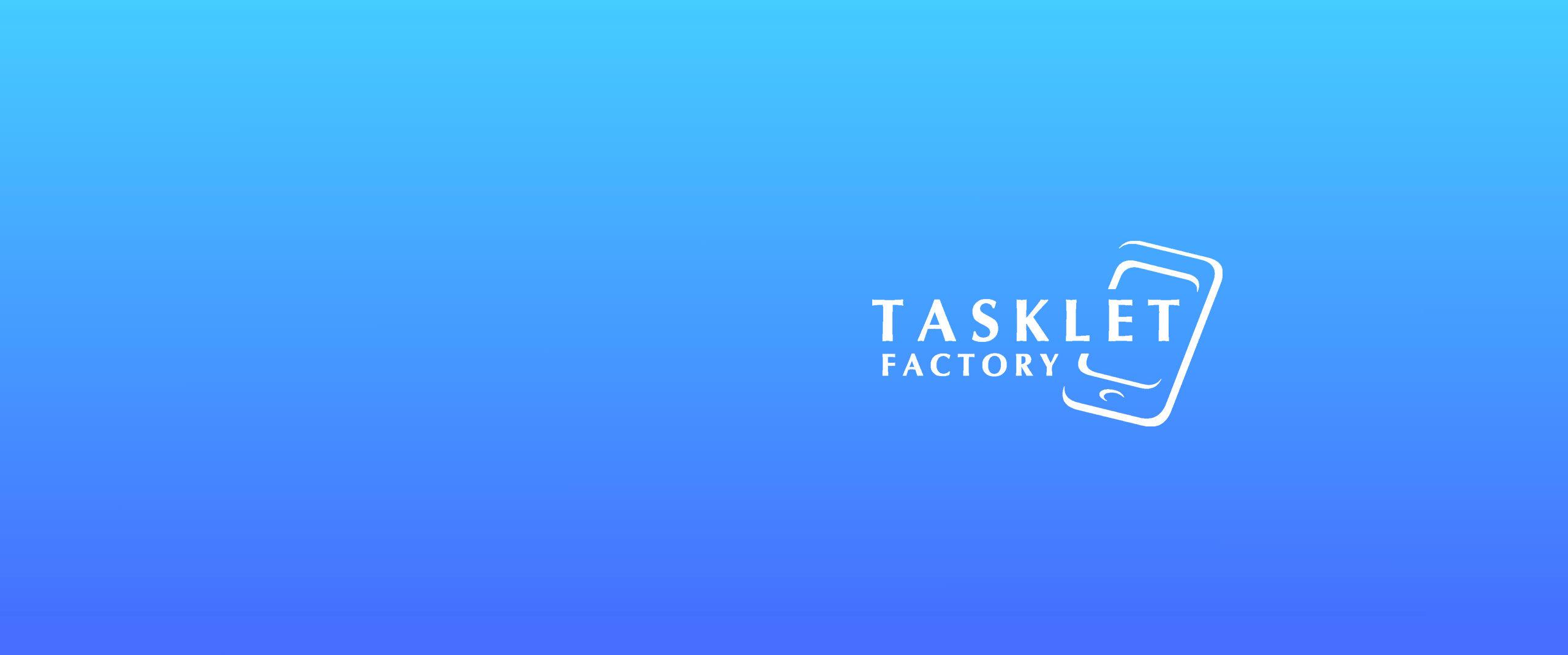 Tasklet factory solution
